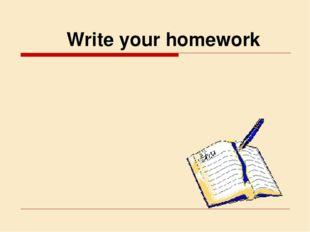 Write your homework