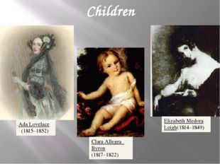 Children AdaLovelace (1815–1852) Clara Allegra Byron (1817–1822) Elizabeth Me