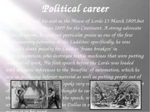 Political career Byron first took his seat in the House of Lords 13 March 180