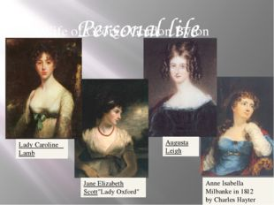 Personal life Wife of George Gordon Byron Lady Caroline Lamb Jane ElizabethSc