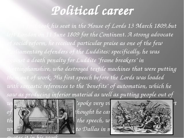 Political career Byron first took his seat in the House of Lords 13 March 180...