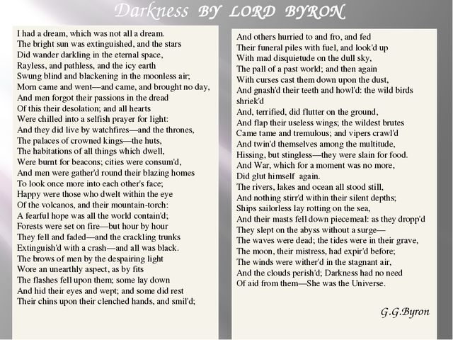 Darkness BY  LORD BYRON I had a dream, which was not all a dream. The bright...