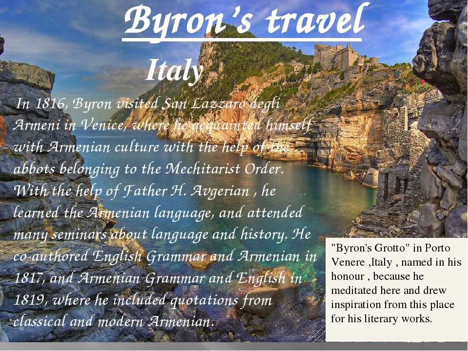 Byron's travel Italy In 1816, Byron visited San Lazzaro degli Armeni in Venic...