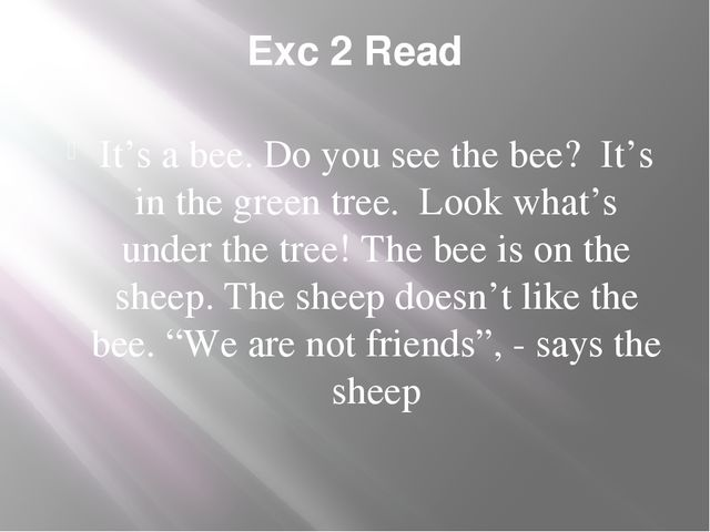 Exc 2 Read It's a bee. Do you see the bee? It's in the green tree. Look what'...