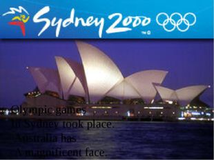 Olympic games In Sydney took place. Australia has A magnificent face.