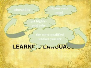 LEARNING LANGUAGES the more qualified worker you are get highly-paid jobs Op