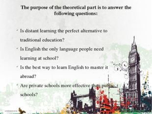 The purpose of the theoretical part is to answer the following questions: Is