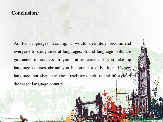 Conclusion: As for languages learning, I would definitely recommend everyone...