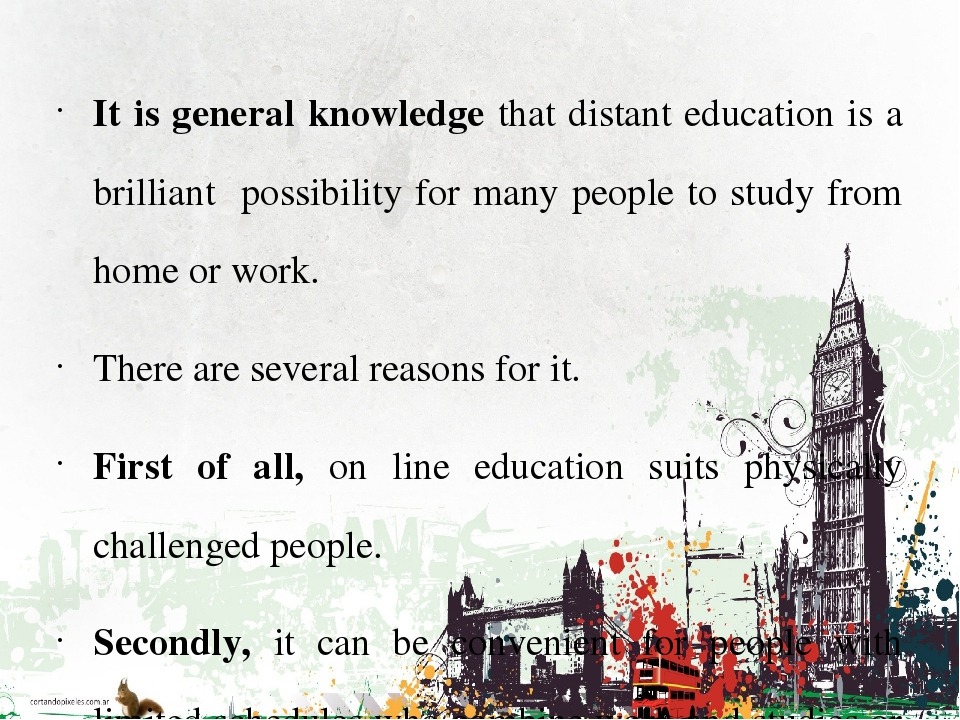 It is general knowledge that distant education is a brilliant possibility for...