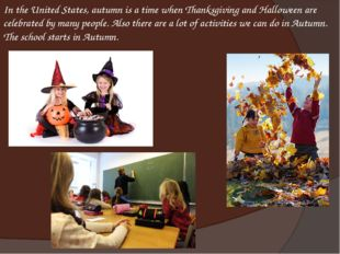 In the United States, autumn is a time when Thanksgiving and Halloween are ce