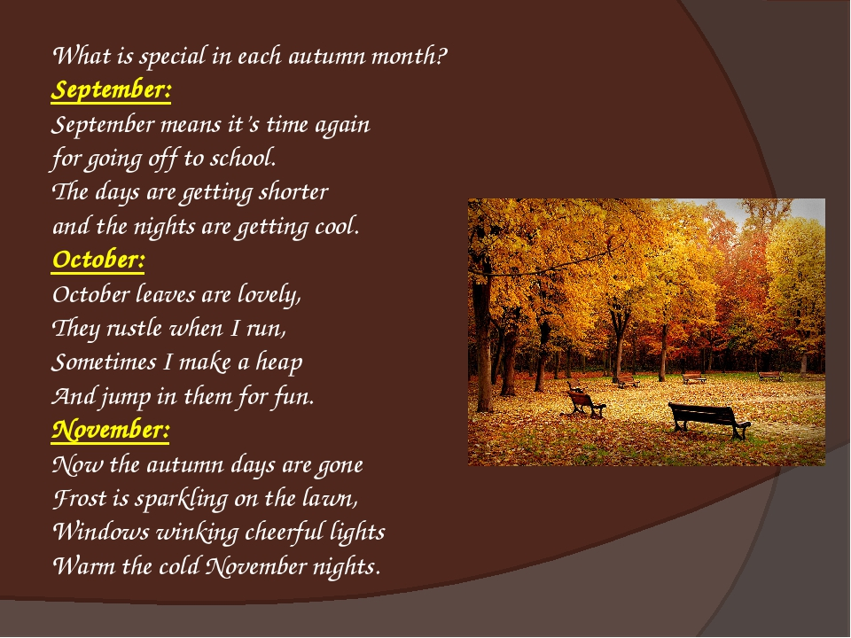 What is special in each autumn month? September: September means it's time ag...