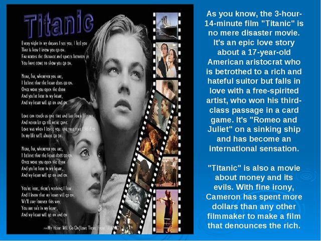 """As you know, the 3-hour-14-minute film """"Titanic"""" is no mere disaster movie. I..."""