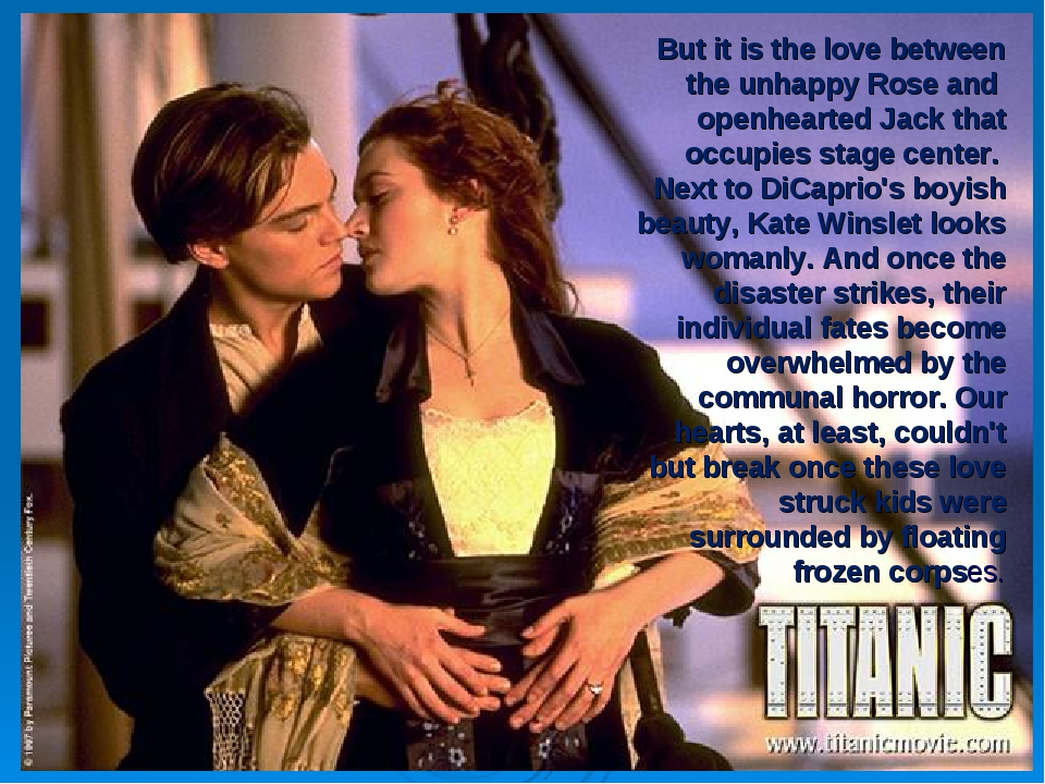 But it is the love between the unhappy Rose and openhearted Jack that occupie...