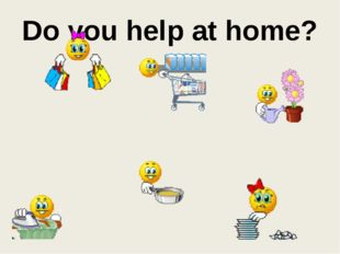 Do you help at home?