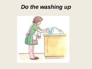 Do the washing up
