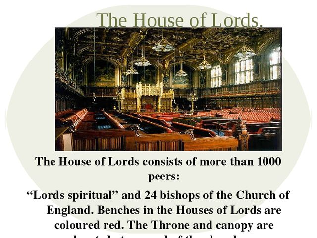 "The House of Lords. The House of Lords consists of more than 1000 peers: ""Lor..."