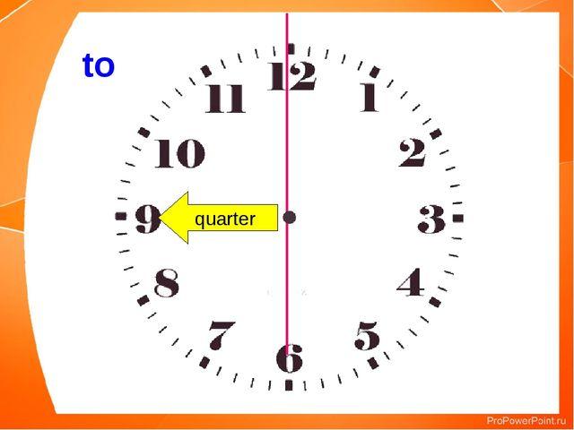 to quarter