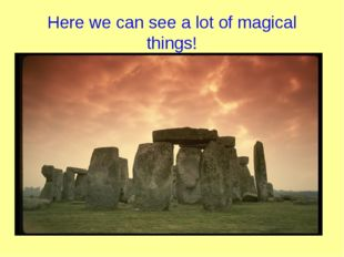 Here we can see a lot of magical things!