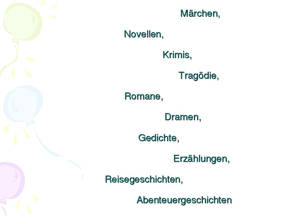 Märchen, Novellen, Krimis, Tragödie, Romane, Dramen, Gedichte, Erzählungen,...