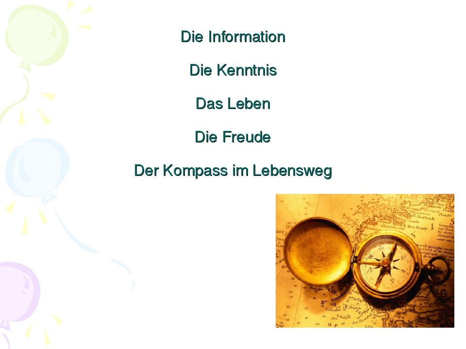Die Information Die Kenntnis Das Leben Die Freude Der Kompass im Lebensweg