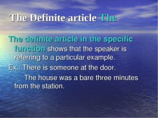The Definite article The The definite article in the specific function shows