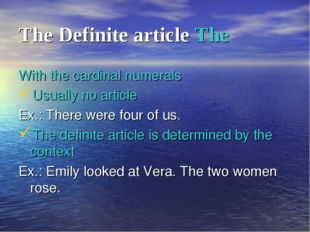 The Definite article The With the cardinal numerals Usually no article Ex.: T