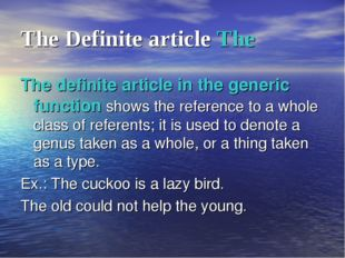 The Definite article The The definite article in the generic function shows t