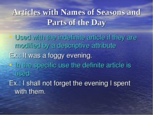 Articles with Names of Seasons and Parts of the Day Used with the indefinite