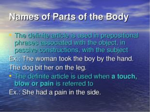 Names of Parts of the Body The definite article is used in prepositional phra