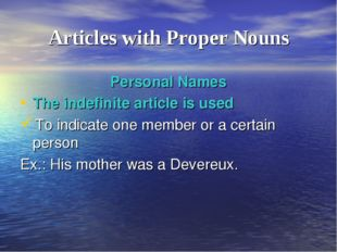 Articles with Proper Nouns Personal Names The indefinite article is used To i