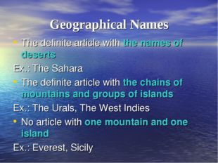 Geographical Names The definite article with the names of deserts Ex.: The Sa