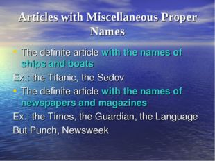 Articles with Miscellaneous Proper Names The definite article with the names