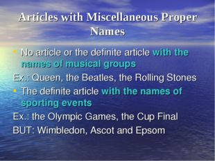 Articles with Miscellaneous Proper Names No article or the definite article w
