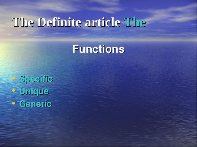 The Definite article The Functions Specific Unique Generic
