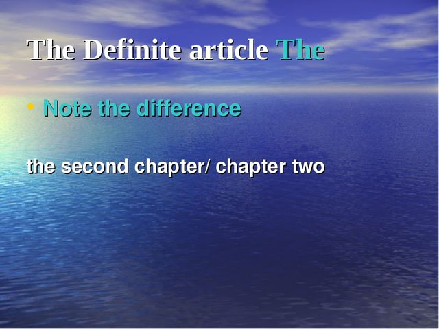 The Definite article The Note the difference the second chapter/ chapter two
