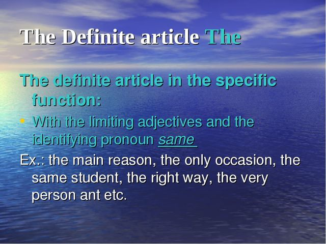 The Definite article The The definite article in the specific function: With...
