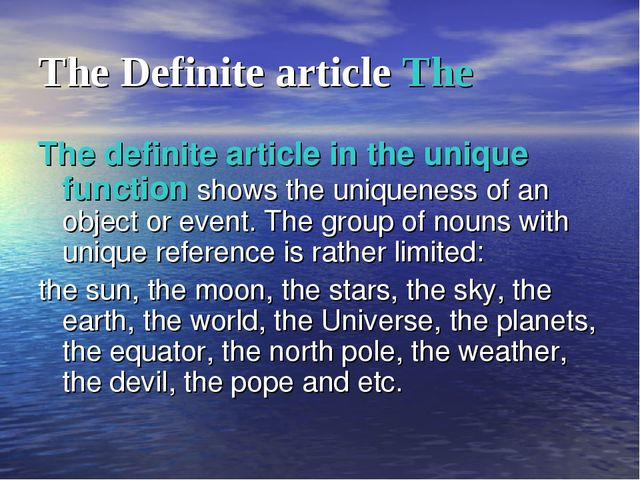 The Definite article The The definite article in the unique function shows th...