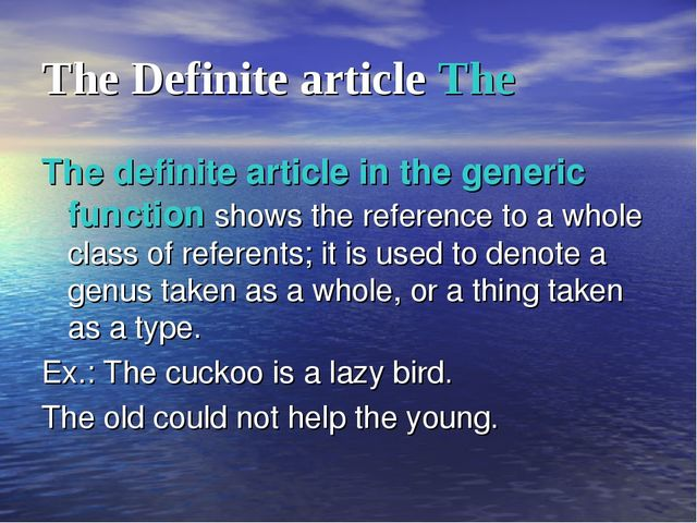 The Definite article The The definite article in the generic function shows t...