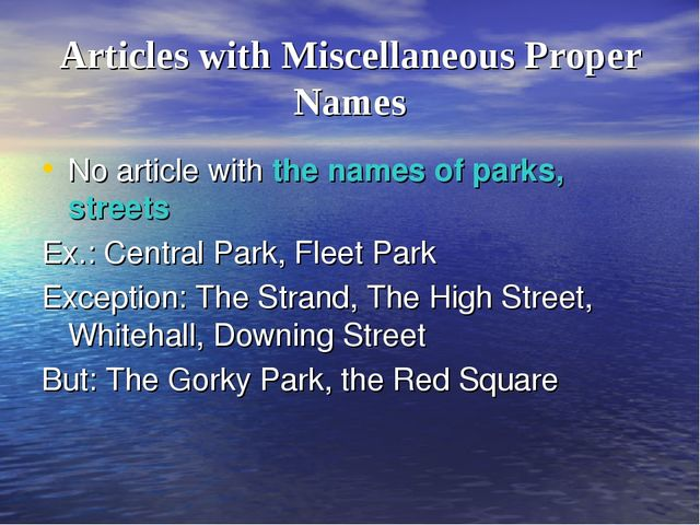 Articles with Miscellaneous Proper Names No article with the names of parks,...