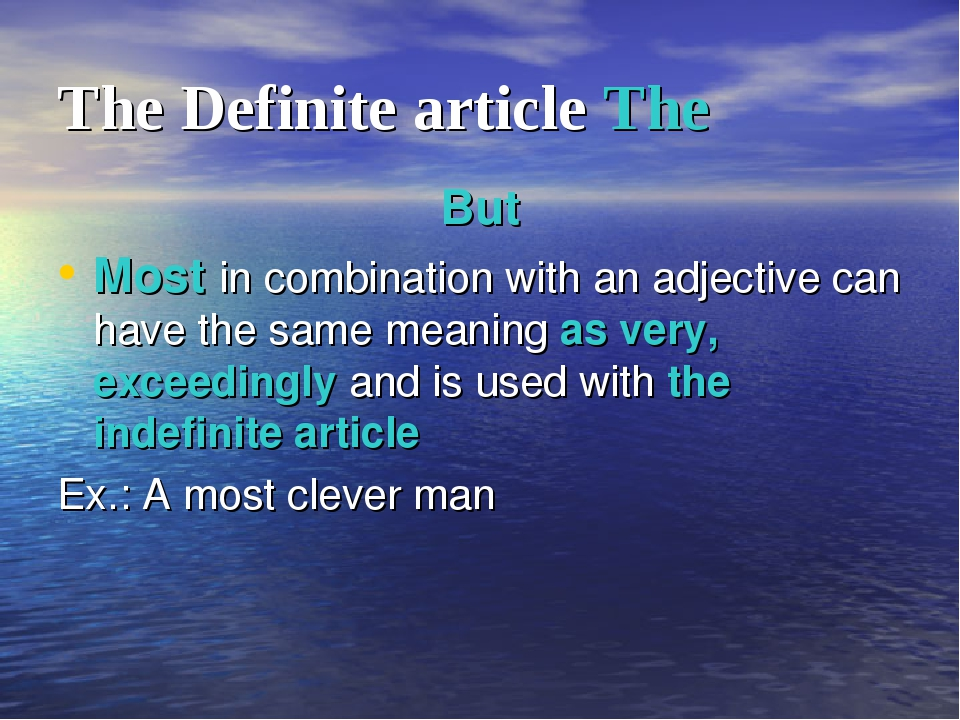 The Definite article The But Most in combination with an adjective can have t...