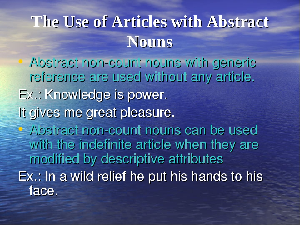 The Use of Articles with Abstract Nouns Abstract non-count nouns with generic...