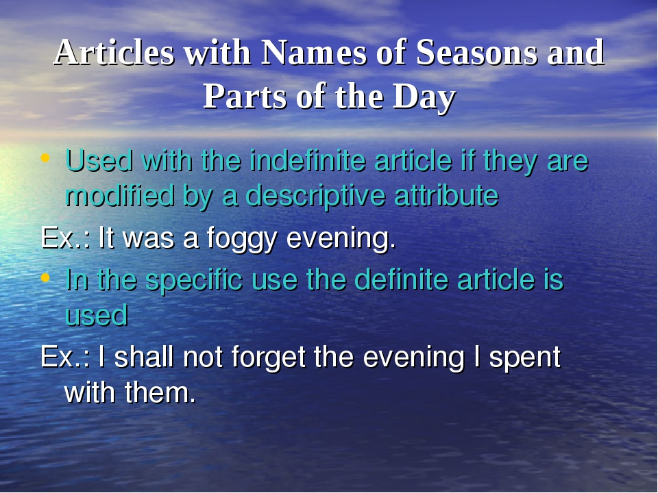 Articles with Names of Seasons and Parts of the Day Used with the indefinite...