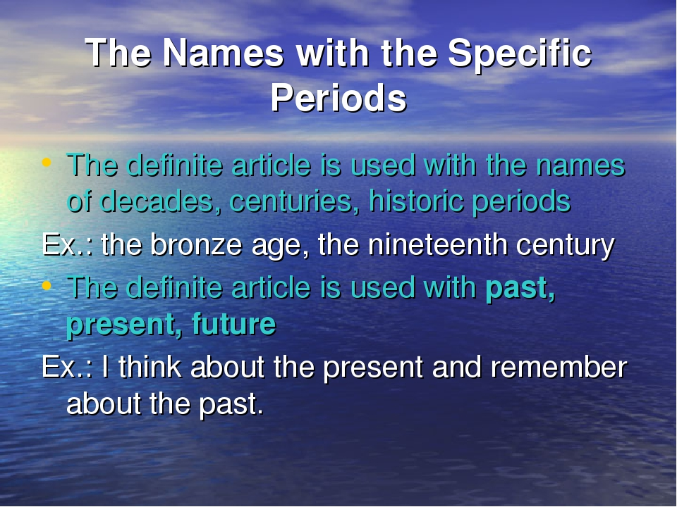 The Names with the Specific Periods The definite article is used with the nam...