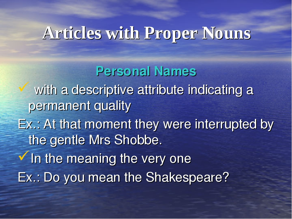 Articles with Proper Nouns Personal Names with a descriptive attribute indica...