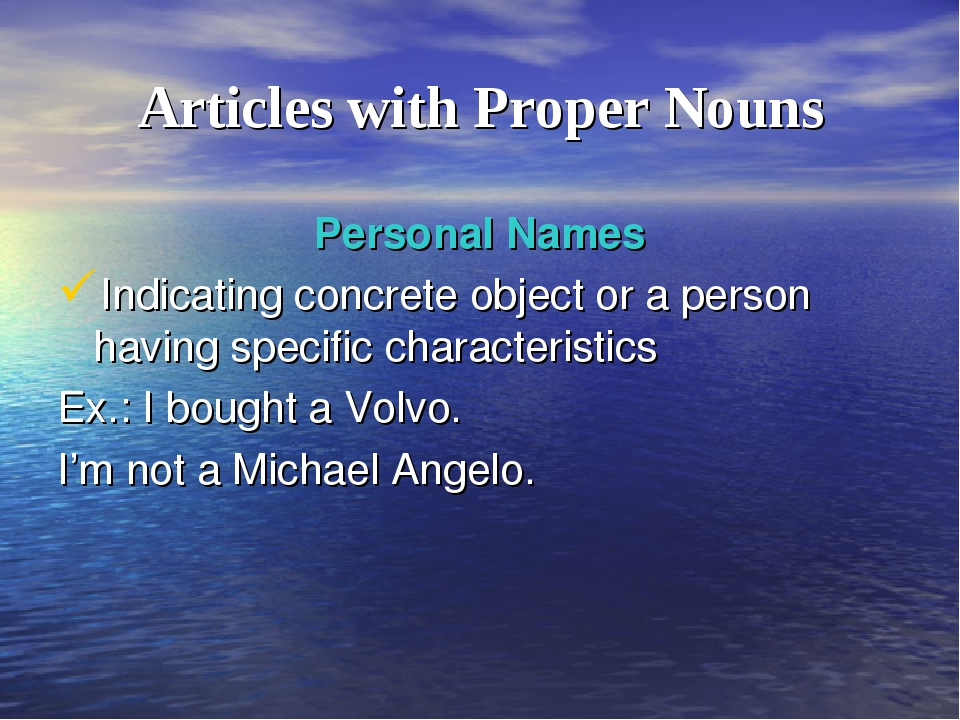 Articles with Proper Nouns Personal Names Indicating concrete object or a per...