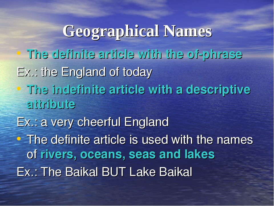 Geographical Names The definite article with the of-phrase Ex.: the England o...