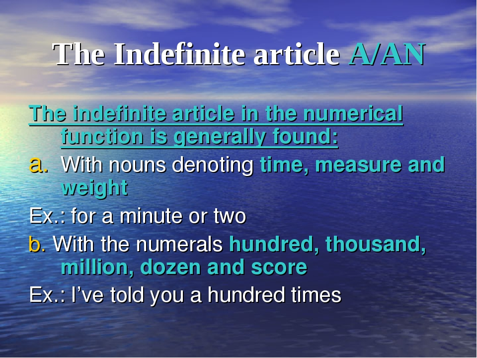 The Indefinite article A/AN The indefinite article in the numerical function...