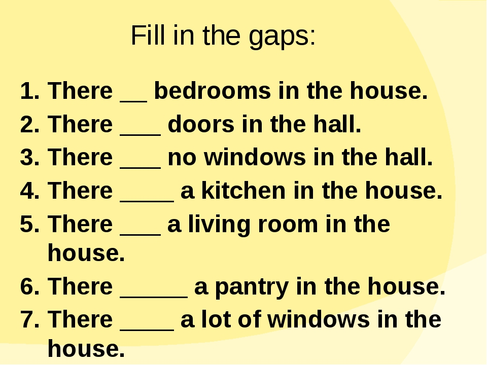 1. There __ bedrooms in the house. 2. There ___ doors in the hall. 3. There _...
