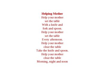 Helping Mother Help your mother set the table With a knife and fork and spoo