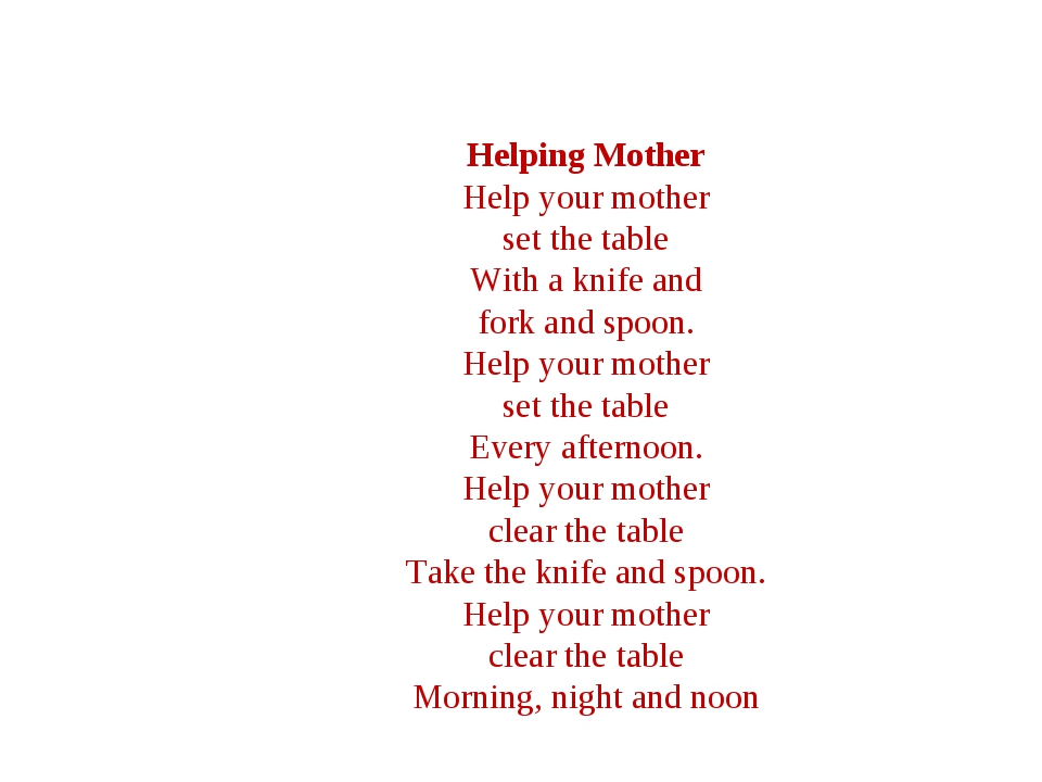 Helping Mother Help your mother set the table With a knife and fork and spoo...
